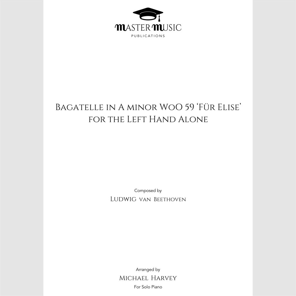 Für Elise Ludwig van Beethoven Solo Piano Bagatelle A minor WoO 59 left hand alone sheet music 9790708169000 9790708169017 MMP0000001 MMP0000002 MMP0000076 MMP0000077