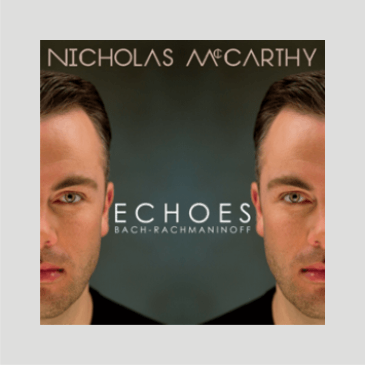 Nicholas McCarthy One-Handed Pianist, Classical Music CD, Echoes, Echos, Bach, Rachmaninov, Rachmaninoff