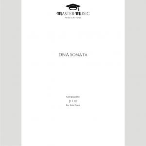 DNA Sonata for Solo Piano Composed by Ji Liu (Pre-Order)