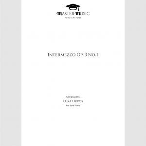 Intermezzo Op. 3 No. 1 for Solo Piano Composed by Luka Okros