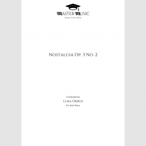 Nostalgia Op. 3 No. 2 for Solo Piano Composed by Luka Okros