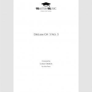 Dream Op. 3 No. 3 for Solo Piano Composed by Luka Okros