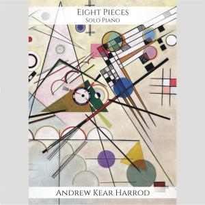Eight Pieces - Solo Piano by Andrew Kear Harrod